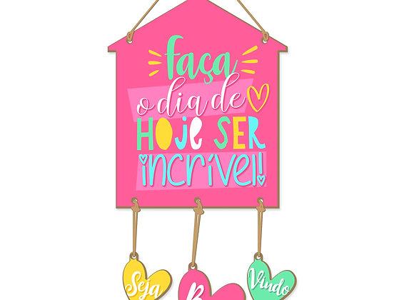 Casa Corações - Dia Incrível