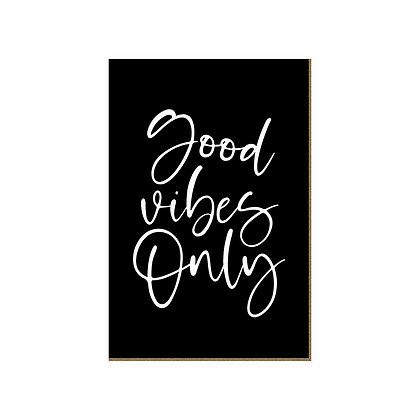 Quadro - Good Vibes Only - 606
