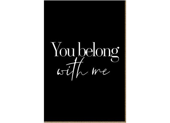 Quadro - You belong with me - 607