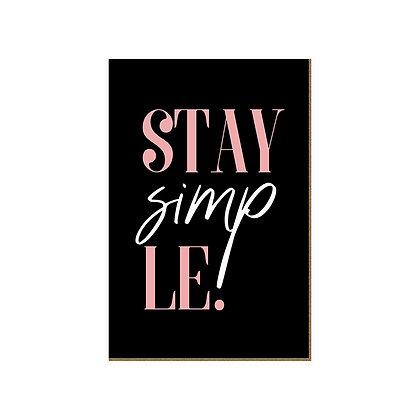 Quadro - Stay Simp Le - 692