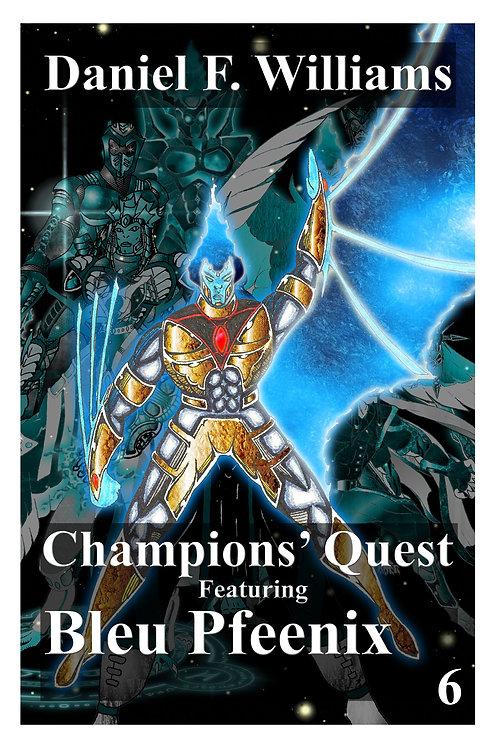Champions' Quest 06: Blue Pfeenix