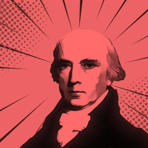 Heroes of Progress, Pt. 44: James Madison