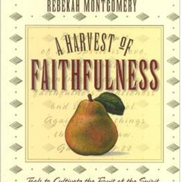 A HARVEST OF FAITHFULNESS
