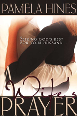 A WIFE'S PRAYER – SEEKING GOD'S BEST FOR YOUR HUSBAND