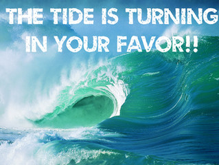The Tide is Turning in Your Favor!