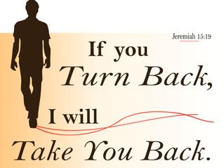 Turn Back to the Lord With ALL Your Being, and He Will Take You Back! He'll Restore, Prosper, Mu