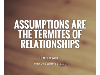 Avoid the Needless Suffering of Assumptions!