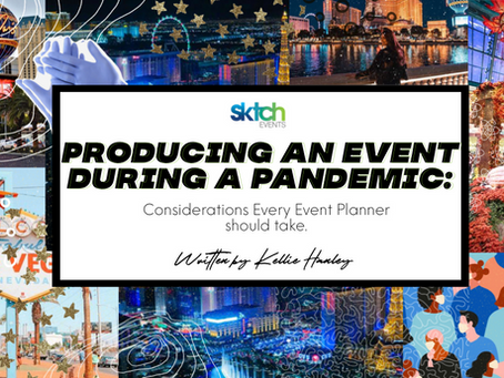 Producing an event during a Pandemic: Considerations every Event Planner should take.
