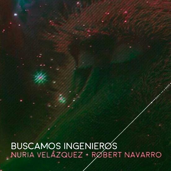 """""""Buscamos Ingenieros"""" Nuria Velázquez y Robert Navarro Formato CD"""