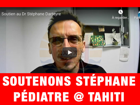 """REINFOCOVID : """"SOUTENONS LE DR. STÉPHANE DARTEYRE, PÉDIATRE À TAHITI."""""""