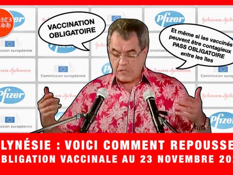 POLYNÉSIE : VOICI COMMENT REPOUSSER L'OBLIGATION VACCINALE AU 23 NOVEMBRE 2021 ... ou plus tard.