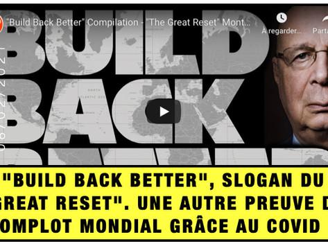 """""""BUILD BACK BETTER"""", SLOGAN DU """"GREAT RESET"""". UNE AUTRE PREUVE DU COMPLOT MONDIAL GRÂCE AU COVID ?"""