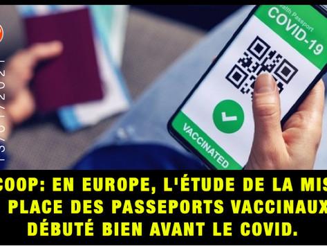 SCOOP: EN EUROPE, L'ÉTUDE DE LA MISE EN PLACE DES PASSEPORTS VACCINAUX A DÉBUTÉ BIEN AVANT LE COVID.