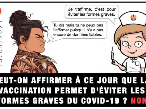 PEUT-ON AFFIRMER À CE JOUR QUE LA VACCINATION PERMET D'ÉVITER LES FORMES GRAVES DU COVID-19 ? NON