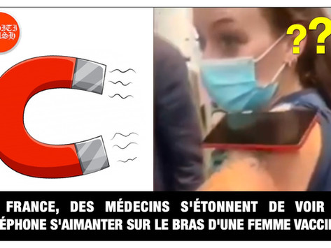 EN FRANCE, DES MÉDECINS S'ÉTONNENT DE VOIR UN TÉLÉPHONE S'AIMANTER SUR LE BRAS D'UNE FEMME VACCINÉE.