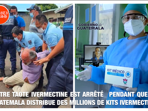 NOTRE TAOTE IVERMECTINE EST ARRÊTÉ PENDANT QUE LE GUATEMALA DIFFUSE DES MILLIONS DE KITS IVERMECTINE
