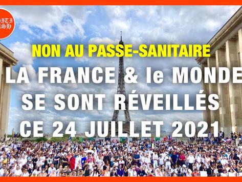 NON AU PASSE-SANITAIRE : LA FRANCE ET LE MONDE SE SONT  RÉVEILLÉS CE 24 JUILLET 2021.