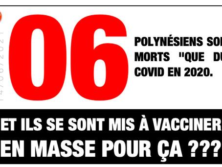 """06 POLYNÉSIENS SONT MORT """"QUE DU"""" COVID EN 2020. ET ILS SE SONT MIS À VACCINER EN MASSE POUR ÇA ???"""