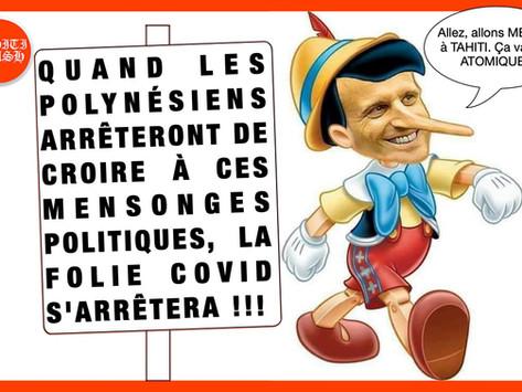 QUAND LES POLYNÉSIENS ARRÊTERONT DE CROIRE À CES MENSONGES POLITIQUES, LA FOLIE COVID S'ARRÊTERA !!!