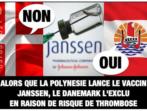 ALORS QUE LA POLYNESIE LANCE LE VACCIN JANSSEN, LE DANEMARK L'EXCLU EN RAISON DE RISQUE DE THROMBOSE