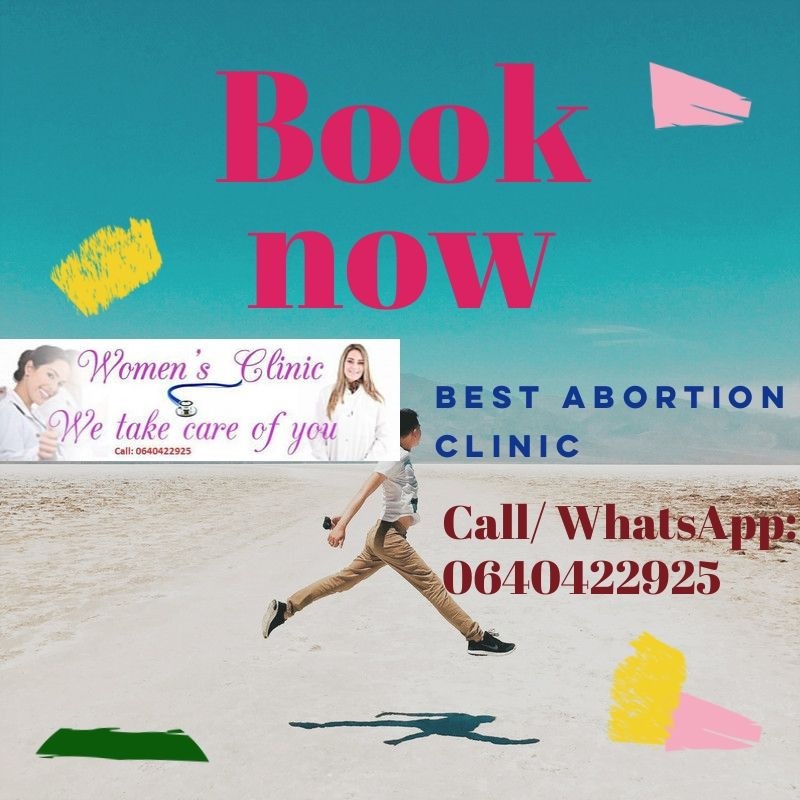 WOMEN'S CLINIC DR. IBRA: - '0640422925' same day, safe, womb cleaning and pain free Abortion. We have the best Doctors you can trust. This women's abortion clinic offers same day services that are safe, tested secure and pain free. *Abortion Clinic Services  *Abortion Pills for sale  *Cleaning Pills for sale  *Pregnancy Termination pills. We use approved and tested pills which are administered by our registered and experienced medical professional Experts to ensure that your abortion is safe, quick and no after side effects.