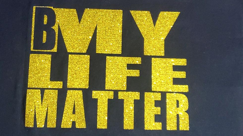 "My ""B"" Life Matter"