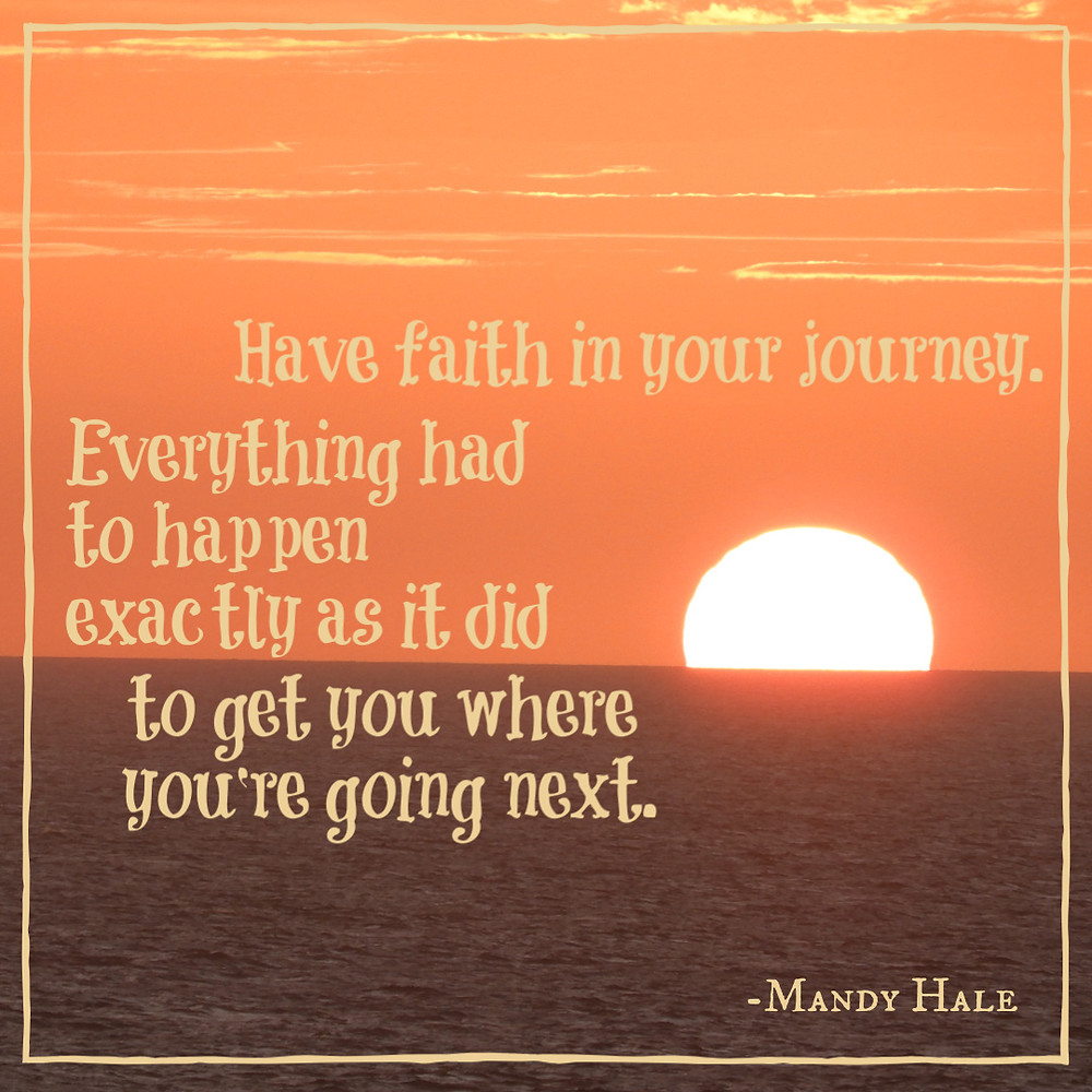 Mandy Hale quote have faith in your journey