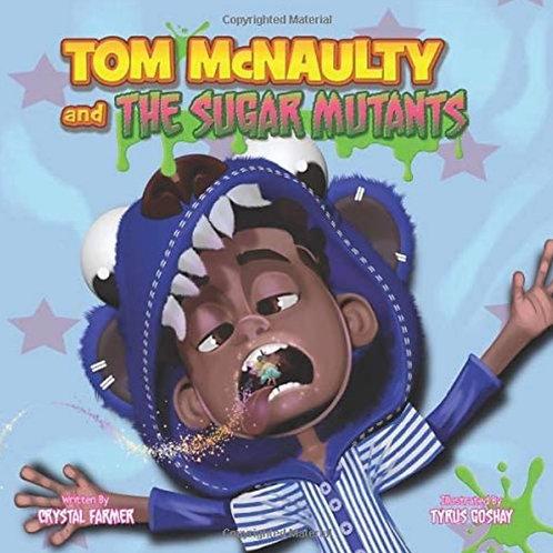 Tom McNaulty and The Sugar Mutants: The Sugar Mutants