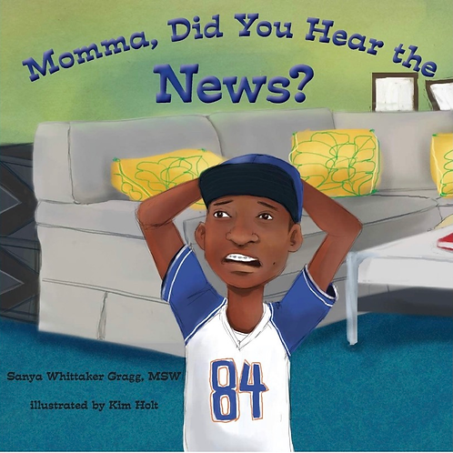 Momma, Did You Heat the News? (Talking to kids about Race and Police)