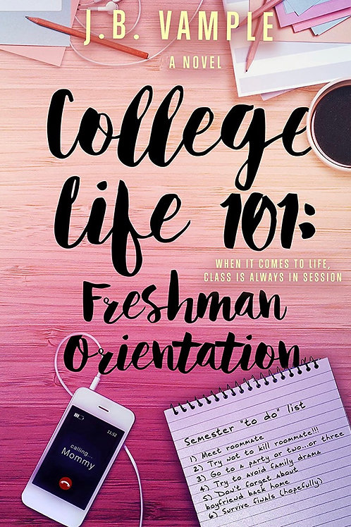 College Life 101: Freshman Orientation (The College Life Series Book 1)