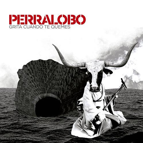 PERRALOBO: Grita Cuando Te Quemes (LP)
