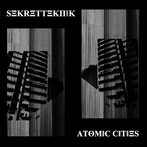 "SEKRET TEKNIK: Atomic Cities (12"")"