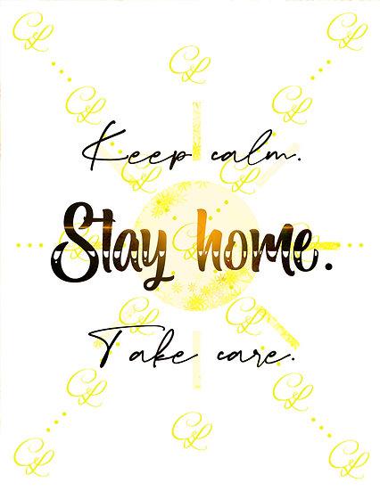 """Keep calm. Stay home. Take care."" Home decor"