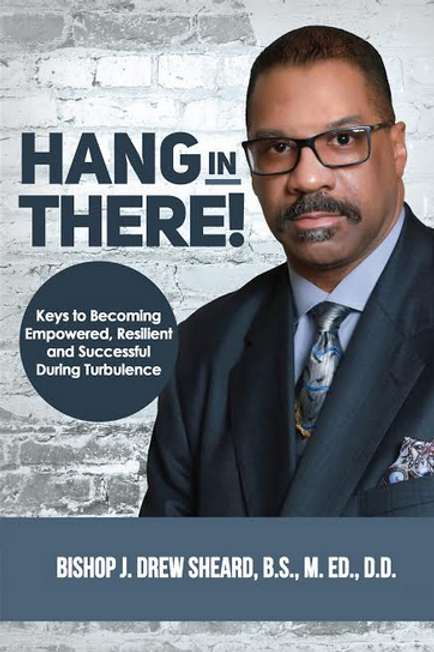 Hang In There by Bishop J. Drew Sheard