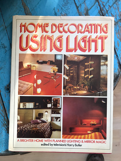 HOME DECORATING USING LIGHT. Harry Butler 1975. Golden Hands Books