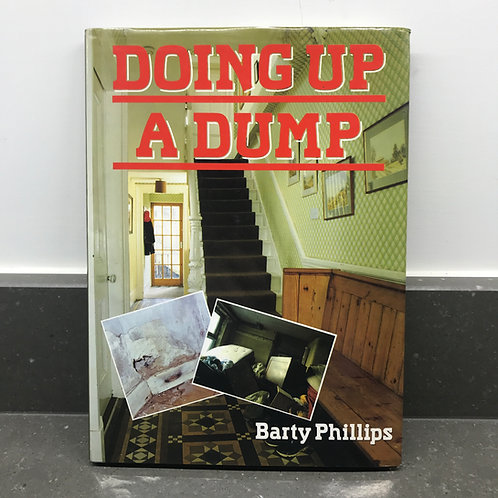 DOING UP A DUMP Barty Phillips 1985