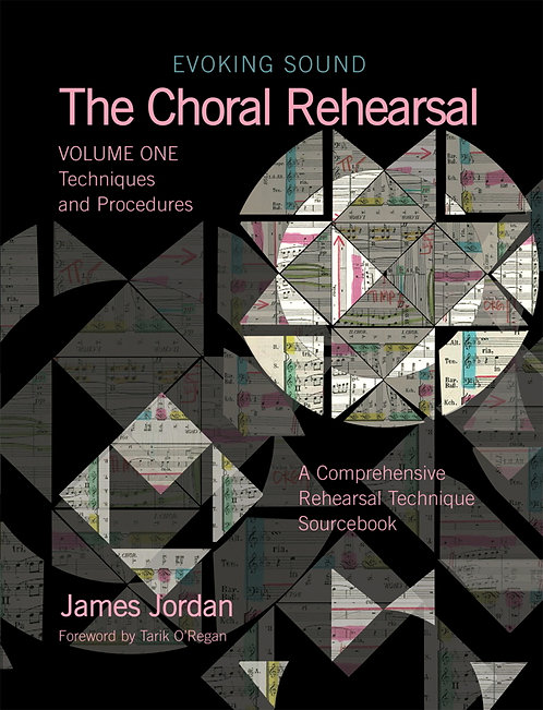 The Choral Rehearsal - Volume 1: Technique and Procedures