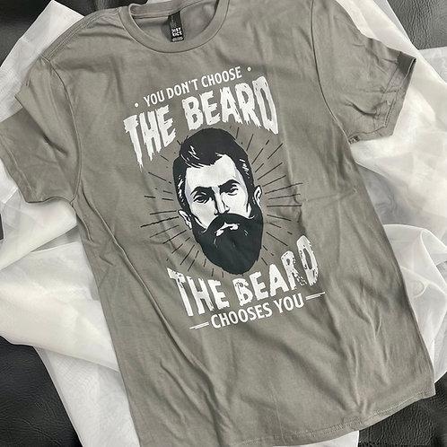 The Beard Chooses You Tee