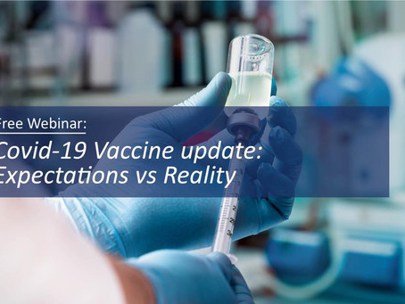 WEBINAR: 'Covid-19 Vaccine update: Expectations vs Reality'