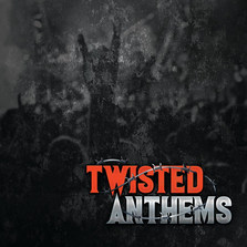 Twisted Anthems