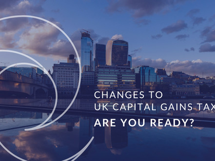 Changes to Capital Gains Tax UK 2021 - how they'll affect you: