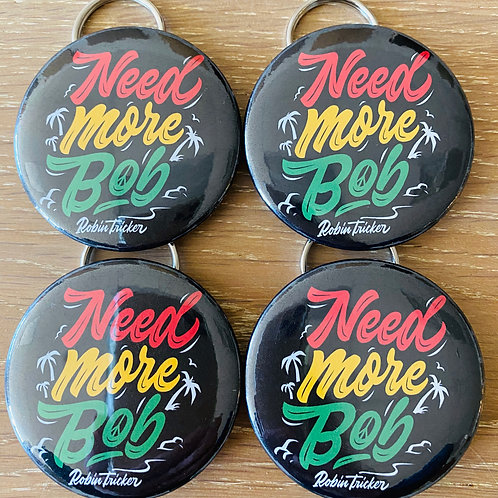 """2"""" 'Need More Bob' Button with bottle opener/magnet/keyring"""