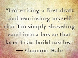 Building Sandcastles: Get through that first draft FAST!