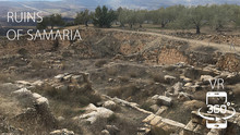 EXPLORE THE RUINS OF SAMARIA