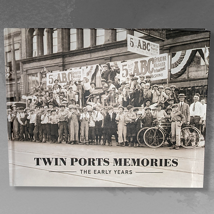 Twin Ports Memories, The Early Years