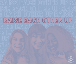 RAISE EACHOTHER UP
