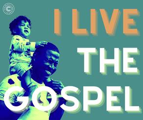 I LIVE THE GOSPEL