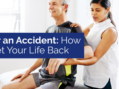 After an Accident: How to Get Your Life Back