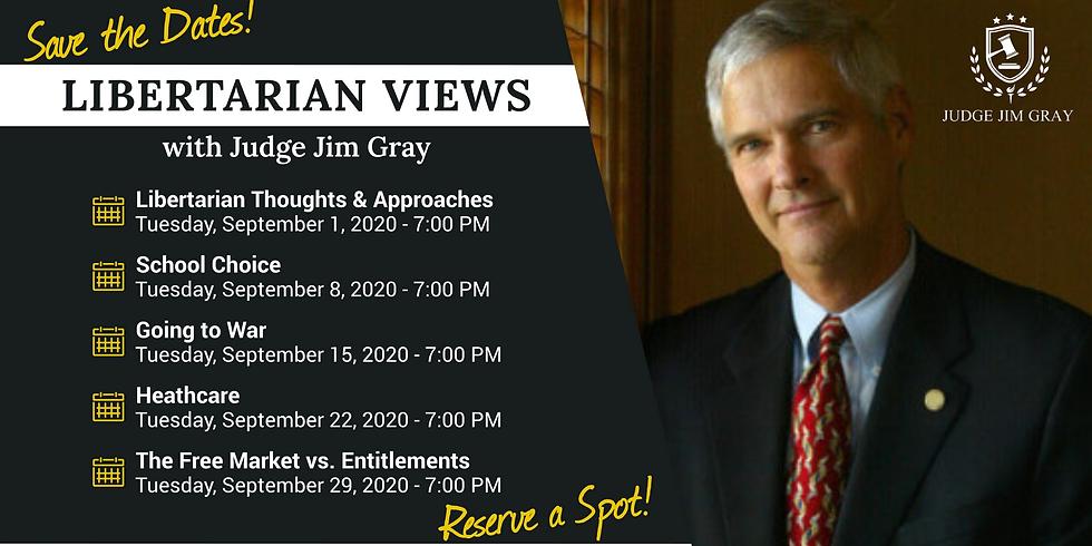 Libertarian Views with Judge Jim Gray