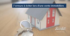 7 erreurs à éviter lors d'une vente immobilière